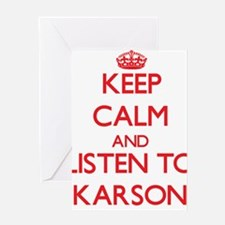 Keep Calm and Listen to Karson Greeting Cards