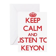 Keep Calm and Listen to Keyon Greeting Cards