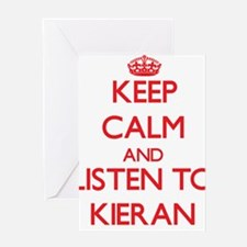 Keep Calm and Listen to Kieran Greeting Cards