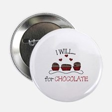 "Will For Chocolate 2.25"" Button"