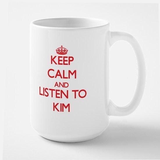 Keep Calm and Listen to Kim Mugs