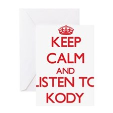 Keep Calm and Listen to Kody Greeting Cards