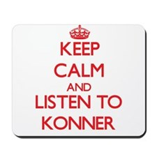 Keep Calm and Listen to Konner Mousepad