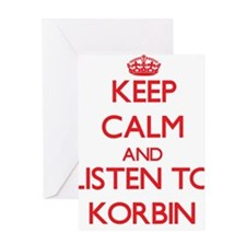 Keep Calm and Listen to Korbin Greeting Cards