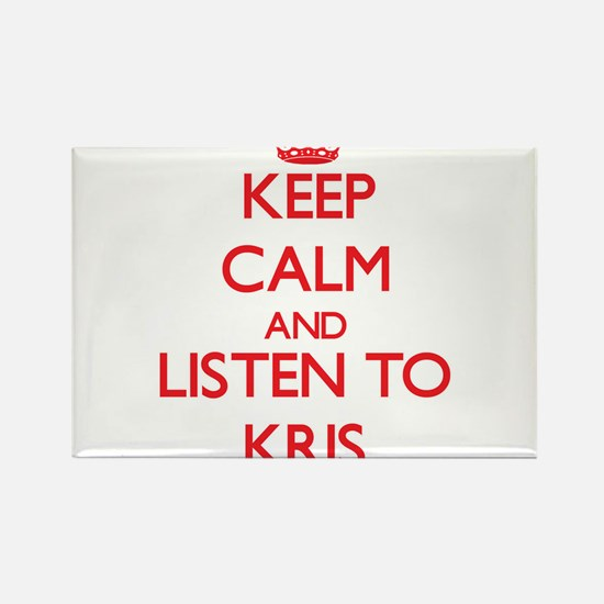 Keep Calm and Listen to Kris Magnets