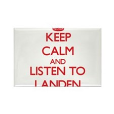 Keep Calm and Listen to Landen Magnets
