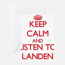 Keep Calm and Listen to Landen Greeting Cards