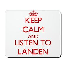 Keep Calm and Listen to Landen Mousepad