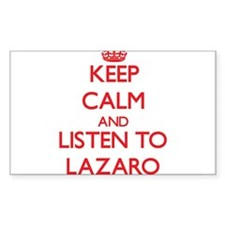 Keep Calm and Listen to Lazaro Decal