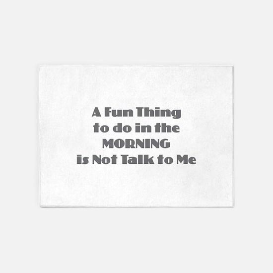 Morning Don't Talk 5'x7'Area Rug