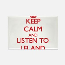 Keep Calm and Listen to Leland Magnets