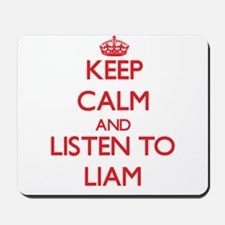 Keep Calm and Listen to Liam Mousepad