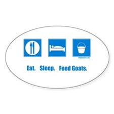Eat. Sleep. Feed goats. Oval Decal