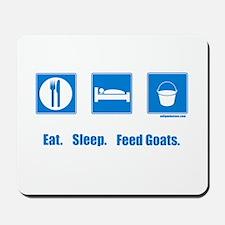 Eat. Sleep. Feed goats. Mousepad