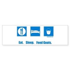 Eat. Sleep. Feed goats. Bumper Bumper Sticker