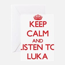 Keep Calm and Listen to Luka Greeting Cards