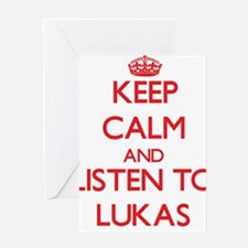 Keep Calm and Listen to Lukas Greeting Cards