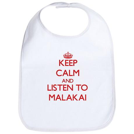 Keep Calm and Listen to Malakai Bib