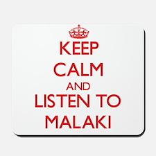 Keep Calm and Listen to Malaki Mousepad