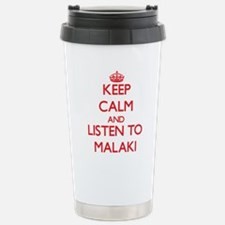 Keep Calm and Listen to Malaki Travel Mug