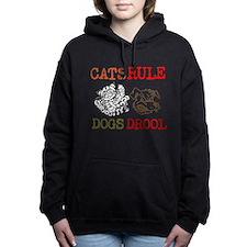 CATS Rule Dogs Drool Women's Hooded Sweatshirt