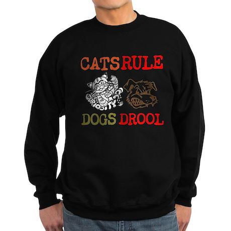 CATS Rule Dogs Drool Sweatshirt