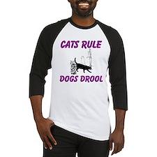 Cats Rule Dogs Drool Baseball Jersey