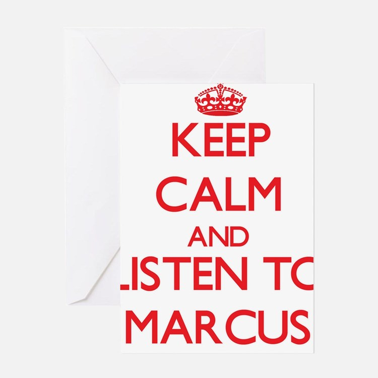 Keep Calm and Listen to Marcus Greeting Cards