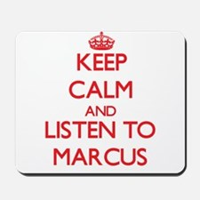 Keep Calm and Listen to Marcus Mousepad