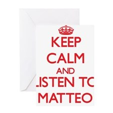 Keep Calm and Listen to Matteo Greeting Cards