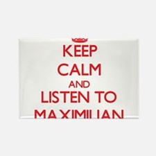 Keep Calm and Listen to Maximilian Magnets