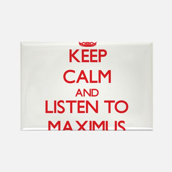 Keep Calm and Listen to Maximus Magnets