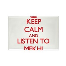 Keep Calm and Listen to Mekhi Magnets