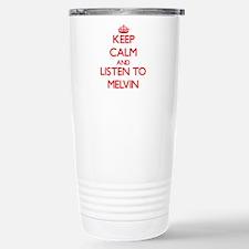 Keep Calm and Listen to Melvin Travel Mug