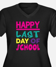 HAPPY LAST DAY OF SCHOOL Plus Size T-Shirt