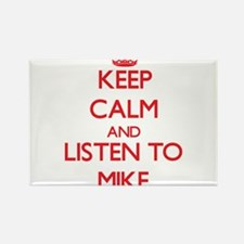 Keep Calm and Listen to Mike Magnets