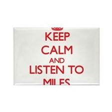Keep Calm and Listen to Miles Magnets