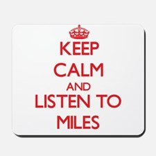 Keep Calm and Listen to Miles Mousepad