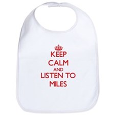 Keep Calm and Listen to Miles Bib