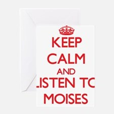 Keep Calm and Listen to Moises Greeting Cards