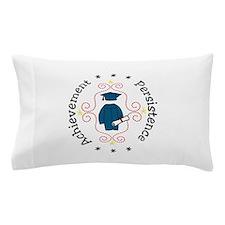 Achievement Persistence Pillow Case