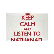 Keep Calm and Listen to Nathanael Magnets