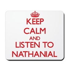 Keep Calm and Listen to Nathanial Mousepad