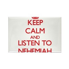 Keep Calm and Listen to Nehemiah Magnets