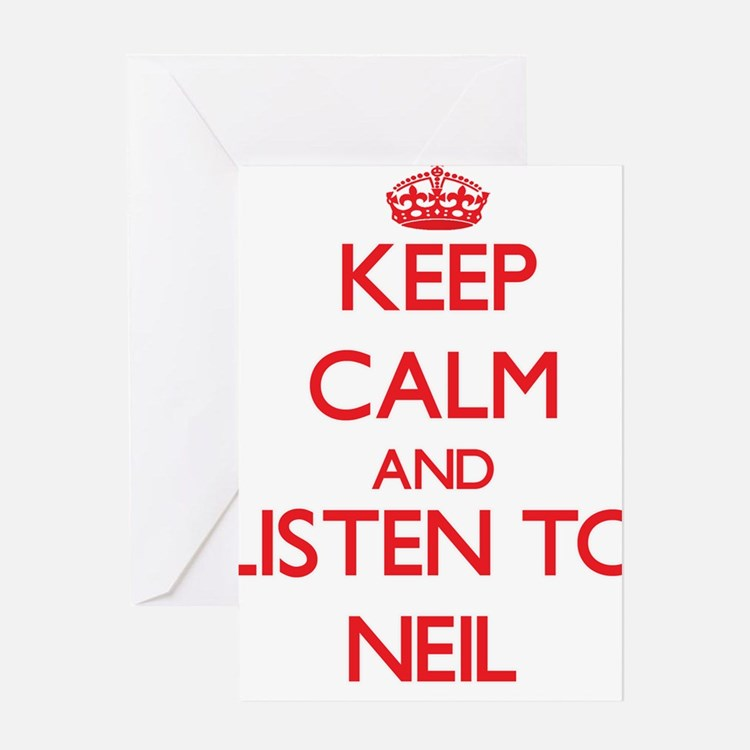 Keep Calm and Listen to Neil Greeting Cards