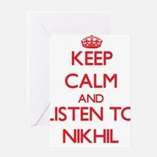 Keep Calm and Listen to Nikhil Greeting Cards
