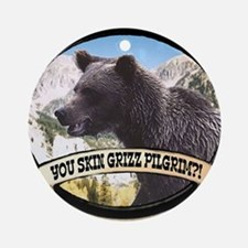 Can you skin Griz bear hunter Ornament (Round)