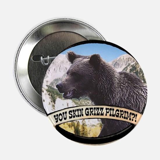 Can you skin Griz bear hunter Button