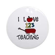 I Love TEACHING Ornament (Round)