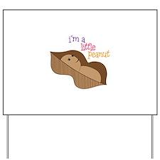 Im a Little Peanut Yard Sign
